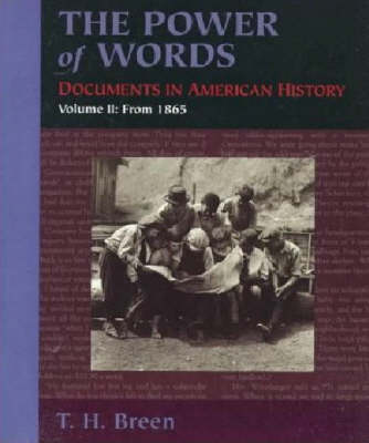The Power of Words: Documents in American History, Volume 2