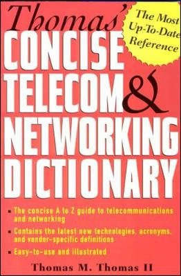 Thomas' Concise Telecom and Networking Dictionary