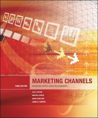 Marketing Channels: Managing Supply Chain Relationships