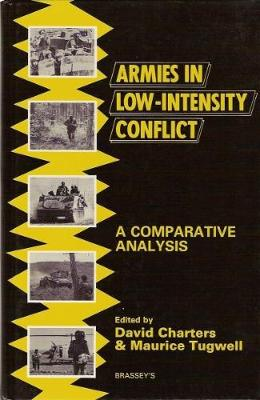 Armies in Low Intensity Conflict: A Comparative Study of Institutional Adaptation to New Forms of Warfare