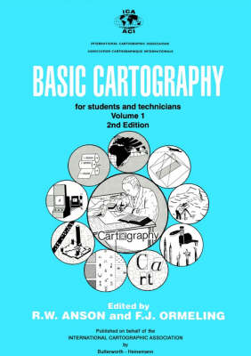 Basic Cartography Volume 1: For Students and Technicians