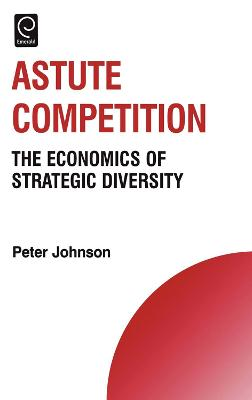 Astute Competition: The Economics of Strategic Diversity