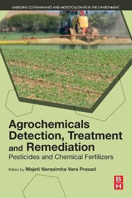 Agrochemicals Detection, Treatment and Remediation: Pesticides and Chemical Fertilizers
