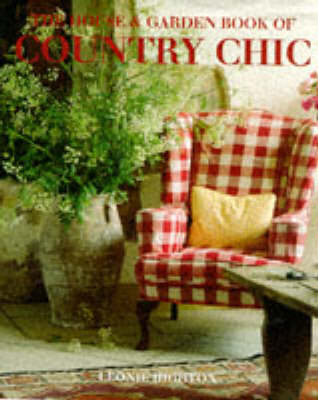 The House And Garden Book Of Country Chic
