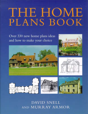 The Home Plans Book: Over 300 new home plans and how to make your choice