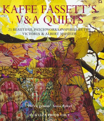 Kaffe Fassett's V & A Quilts: 23 Beautiful Patchworks Inspired by the Victoria & Albert Museum