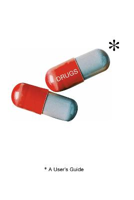 Drugs: A User's Guide
