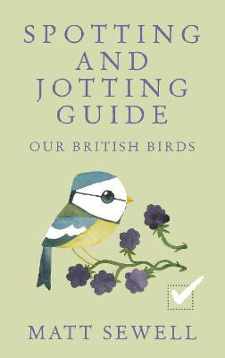 Spotting and Jotting Guide: Our British Birds