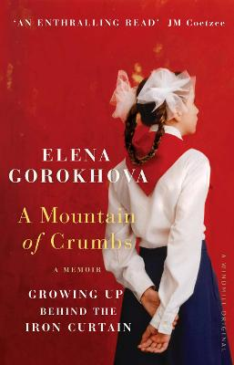 A Mountain of Crumbs: Growing Up Behind the Iron Curtain