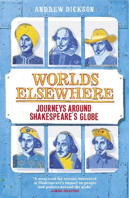 Worlds Elsewhere: Journeys Around Shakespeare's Globe