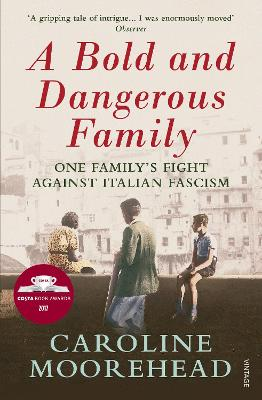 A Bold and Dangerous Family: The Rossellis and the Fight Against Mussolini