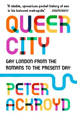 Queer City: Gay London from the Romans to the Present Day