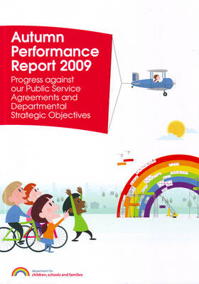 Department for Children, Schools and Families Autumn Performance Report 2009: Progress Against Public Service Agreements