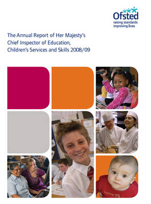 The Annual Report of Her Majesty's Chief Inspector of Education, Children's Services and Skills 2008/09