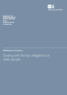 Dealing with the Tax Obligations of Older People: Dealing with the tax obligations of older people Report by the Comptroller and Auditor General, Session 2008-2009