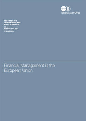 Financial Management in the European Union: Report by the Comptroller and Auditor General, Session 2010-11