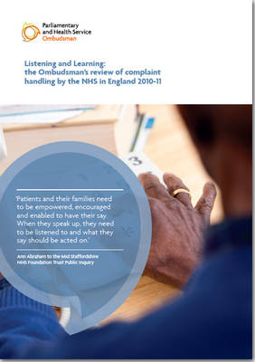 Listening and Learning: The Ombudsman's Review of Complaint Handling by the NHS in England 2010-11, Tenth Report of the Health Service Commissioner for England Session 2010-12