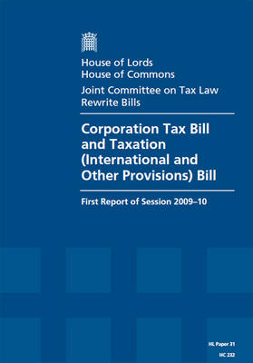 Corporation Tax Bill and Taxation (International and Other Provisions) Bill: House of Lords Paper 31 Session 2009-10