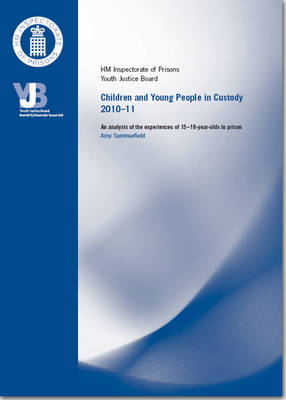 Children and Young Persons in Custody 2010-11: An Analysis of the Experience of 15-18 Year Olds in Prison