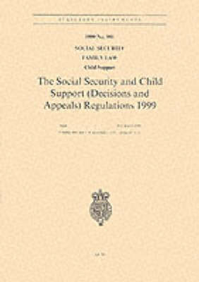 The Social Security and Child Support (Decisions and Appeals) Regulations 1999