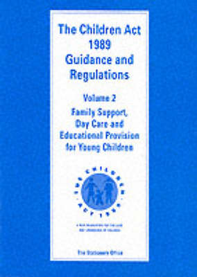 The Children Act 1989: guidance and regulations, Vol. 2: Family support, day care and educational provision for young children