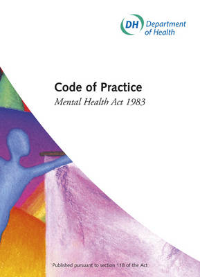 Code of practice: Mental Health Act 1983