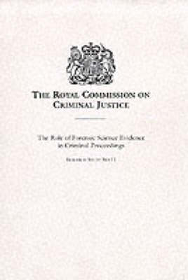 The Role of Forensic Science Evidence in Criminal Proceedings