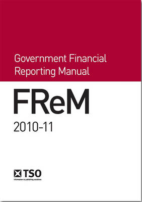 FReM - Government Financial Reporting Manual 2010-11