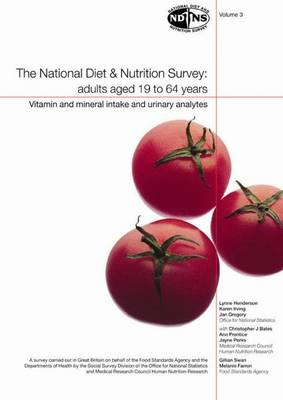 The The National Diet and Nutrition Survey: Volume 3: National Diet and Nutrition Survey: Vol. 3 Vitamin and Mineral Intake and Urinary Analytes