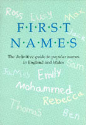 First Names Definitive Guide to Popular Names