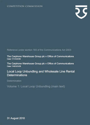 The Carphone Warehouse Group Plc V Office of Communications Case 1111/3/3/09; The Carphone Warehouse Group Plc V Office of Communications Case 1149/3/3/09: Local Loop Unbundling and Wholesale Line Rental Determinations, Determination