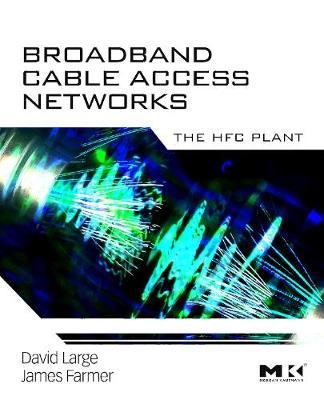 Broadband Cable Access Networks: The HFC Plant