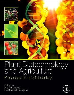Plant Biotechnology and Agriculture: Prospects for the 21st Century