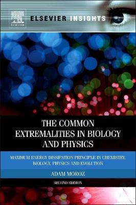 The Common Extremalities in Biology and Physics: Maximum Energy Dissipation Principle in Chemistry, Biology, Physics and Evolution