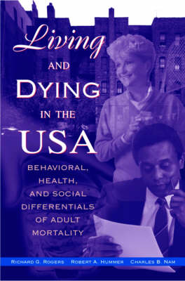 Living and Dying in the USA: Behavioural, Health and Social Differentials of Adult Mortality
