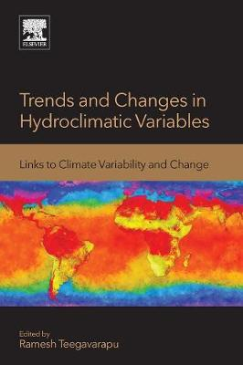 Trends and Changes in Hydroclimatic Variables: Links to Climate Variability and Change