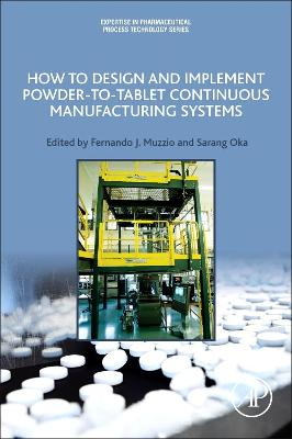 How to Design and Implement Powder-to-Tablet Continuous Manufacturing Systems