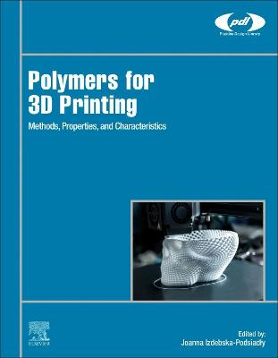 Polymers for 3D Printing: Methods, Properties, and Characteristics