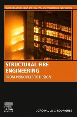Structural Fire Engineering: From Principles to Design