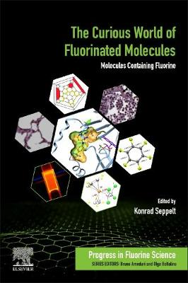The Curious World of Fluorinated Molecules: Molecules Containing Fluorine: Volume 6