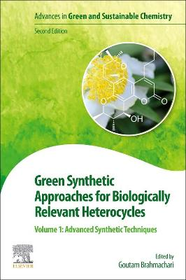 Green Synthetic Approaches for Biologically Relevant Heterocycles: Volume 1: Advanced Synthetic Techniques