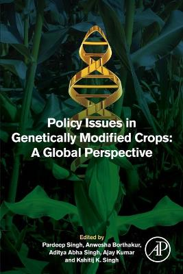 Policy Issues in Genetically Modified Crops: A Global Perspective