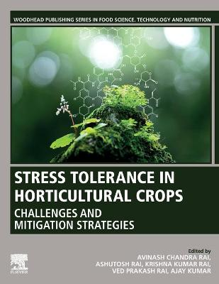 Stress Tolerance in Horticultural Crops: Challenges and Mitigation Strategies