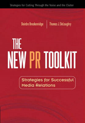 The New PR Toolkit: Strategies for Successful Media Relations
