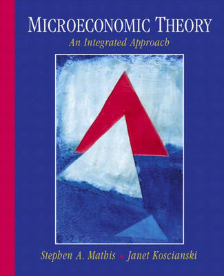Microeconomic Theory: An Integrated Approach