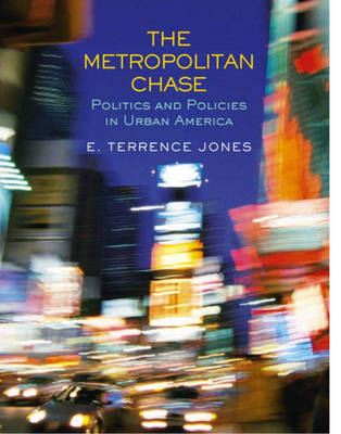 The Metropolitan Chase: Politics and Policies in Urban America