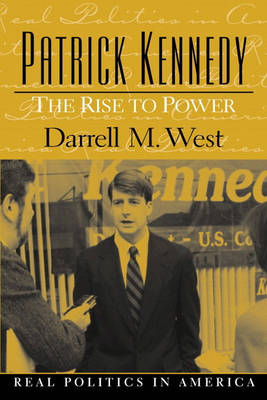 Patrick Kennedy: The Rise to Power