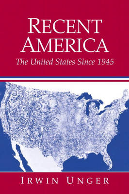 Recent America: The United States Since 1945