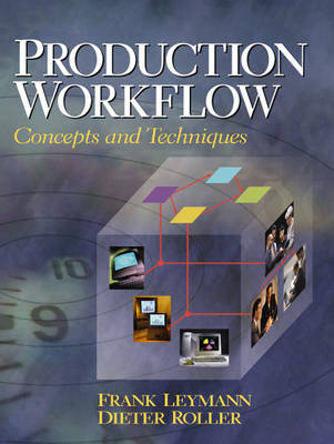 Production Workflow: Concepts and Techniques