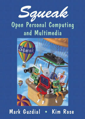 Squeak: Open Personal Computing and Multimedia
